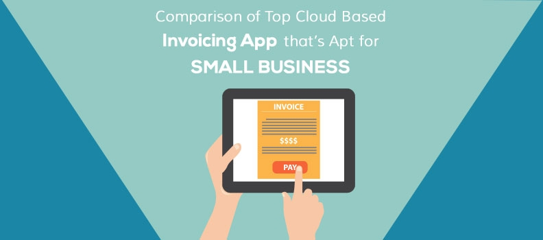 Comparison Of Top Cloud Based Invoicing App Thats Apt For Small - Best invoice app for small business