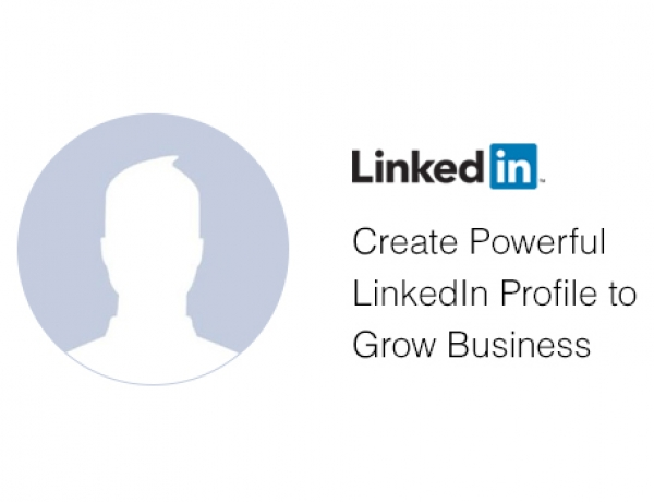 Create Powerful LinkedIn Profile to Attract Clients